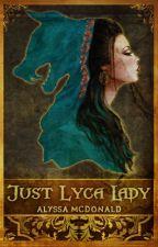 Just Lyca Lady by Alyssa-McDonald