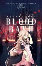 Blood Bath Between Good and Bad (Book 2 of TPFWAEC) by OtakuGirl1989