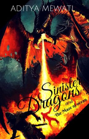THE MAZE of OCEAN ( SINISTER DRAGONS book 1) by Aditya_Mewati