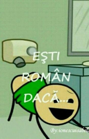 EŞTI ROMÂN DACĂ....
