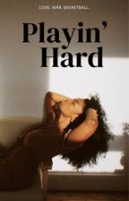 Playin' Hard (Wattpad Version) by wheadee