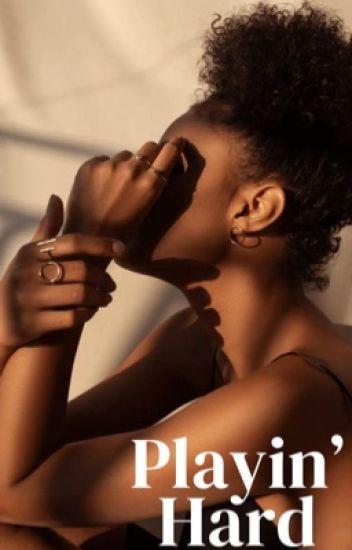 Playin' Hard (Wattpad Version)
