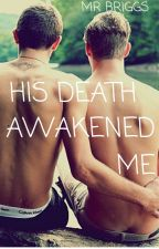 His Death Awakened Me (BoyxBoy) by MrBriggs