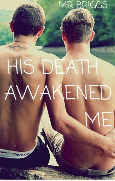 His Death Awakened Me (BoyxBoy)