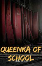 Queenka Of School by paiqgd
