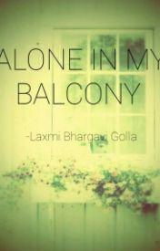 ALONE IN MY BALCONY by LaxmiBhargaviGolla