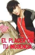 EL PLACER DE TU INOCENCIA - Hot(JR de NU'EST Y TU) - Adaptada by love_PockyJR