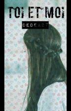 Toi et Moi by dedea27