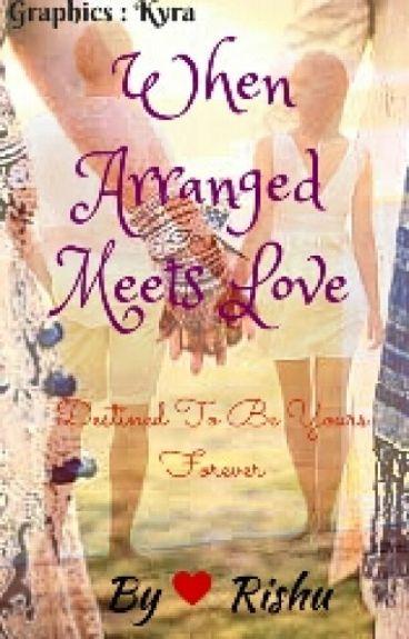 When Arranged Meets Love...