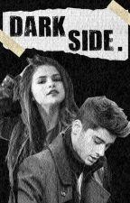 Dark side. (with Zayn Malik) TERMINÉE.  by gwen-drewkk