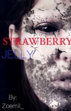 >Strawberry Jelly Zombie Apocalypse Completed< by Zoemil_