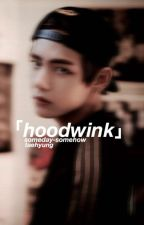 hoodwink -- bts by oreyeol