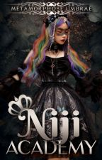 Niji Academy (That Girl With A Rainbow Hair) by AnonymousGurlForYou