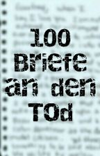 100 Briefe an den Tod  by Lxchtblxck