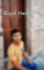 Büyük Hazine by BayramGlnaz