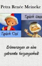 Typisch Ossi - typisch Wessi! Erinnerungen an eine getrennte Vergangenheit by RoxanneRivington
