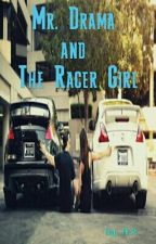 Mr. Drama and The Racer Girl by poorple