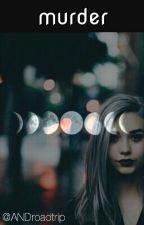 Murder. || 1D by ANDroadtrip