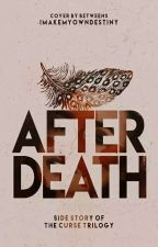 After Death (Curse Trilogy, #1.5) by imakemyowndestiny