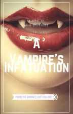 A vampire's Infatuation by lithiumaesthetic