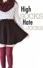 High Socks, Hate Jocks by RainDropFairy