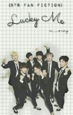 Lucky Me (A BTS Fan Fiction) by m_army