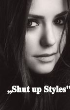 ,,Shut up Styles'' ( fanfiction H.S) by IevaLalait
