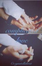 complicated love by Crzynutellabrot
