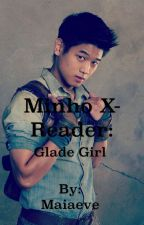 Minho x reader- glade girl by Maiaeve