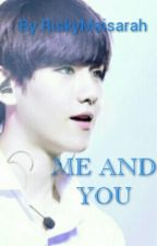 ME AND YOU(FF EXO) by RiskyMaisarah