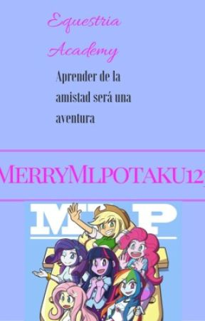 Equestria Academy:La Serie by _TheMerryChan_