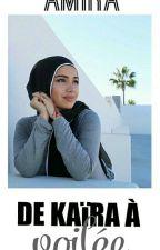 Chronique d'Amira : De kaïra à voilée [EN PAUSE] by maronaise_