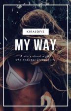 My Way by KiraSofie
