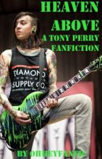 Heaven Above (A Tony Perry Fanfic) by ohheyitsashlyn