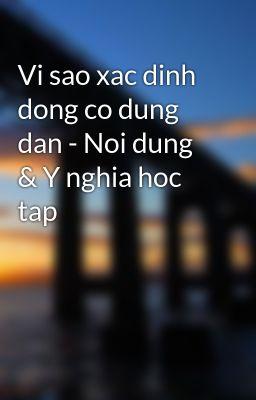 Vi sao xac dinh dong co dung dan - Noi dung & Y nghia hoc tap