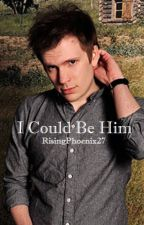 I Could Be Him (Patrick Stump / Fall Out Boy Fanfic) by RisingPhoenix27