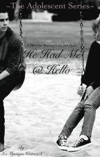 He Had Me At Hello by XxMystiqueWriterxX