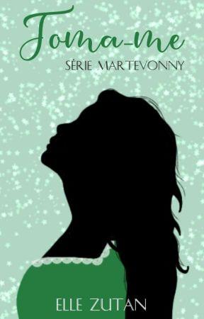 Toma-Me/ Herdeiros Martevonny/ Livro Um.  by Books_Stenico