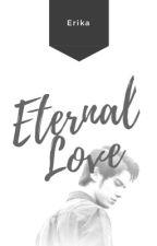 Eternal Love by Erikastories_