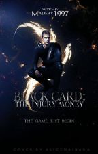 2. BLACK CARD : The Injury Money by Madeby1997