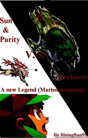 Sun & Purity Vs. Darkness - A new Legend (Marissonshipping) [Wattys 2016] by RisingSun95