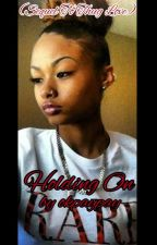 Holding On(Sequel To Thug Love) by paitynalexas
