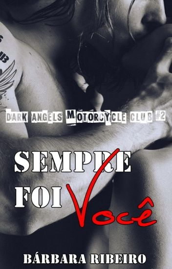 Sempre Foi Você - Dark Angels Motorcycle Club #2 (Amostra)