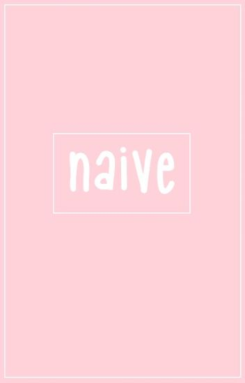 naive : narry (SLOW UPDATES)