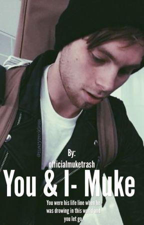 You & I~Muke by officialmuketrash
