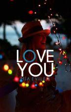 Love you by AlwaysSameMistake