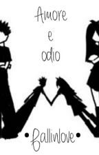 Amore e odio by Imfallinloveee