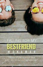 FALLING FOR MY BESTFRIEND by monaMas