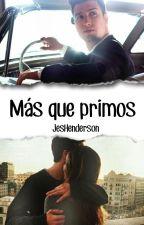 Más que primos by JesHenderson