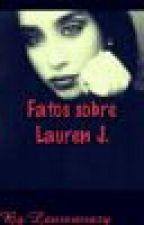 Fatos sobre Lauren Jauregui by LaurenHalo
